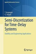 Applied Mathematical Sciences Ser.: Semi-Discretization for Time-Delay...