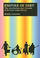 Empire of Dirt: The Aesthetics and Rituals of British Indie Music (Music Culture