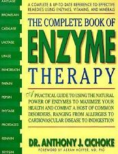The Complete Book of Enzyme Therapy: A Complete and Up-to-Date Reference to Effe