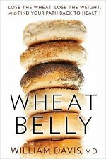 WHEAT BELLY Lose the Wheat Lose Weight William Davis NEW book diet book health