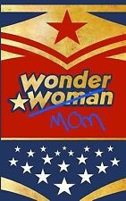 Wonder Mom: Mothers Day Gifts / Baby Shower Gifts ( Wonder Woman Themed Ruled No