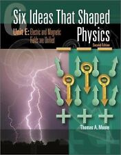 Six Ideas That Shaped Physics : Unit E: Electric and Magnetic Fields Are...