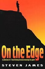 On the Edge: A Collection of 17 Hard-Hitting Christian Monologs for Youth by Ste