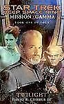 Mission Gamma Book One: Twilight (Star Trek Deep Space Nine-ExLibrary