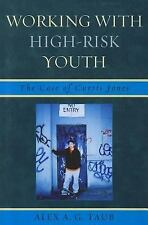 Working With High Risk Youth: The Case of Curtis Jones, Taub, Alex A.G., Good Bo