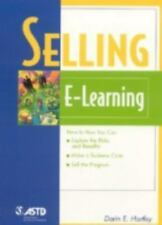 Selling E-Learning (The Astd E-Learning Series)