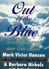 Out of the Blue: Delight Comes into Our Lives Nichols, Barbara;Hansen, Patty Ver