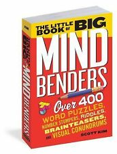 The Little Book of Big Mind Benders : Over 400 Word Puzzles, Number Stumpers,...