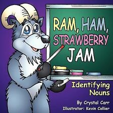 Ram, Ham, Strawberry Jam : Identifying Nouns by Crystal Carr (2007, Paperback)