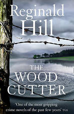 The Woodcutter by Reginald Hill (Paperback, 2011)