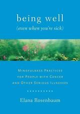 Being Well (Even When You're Sick): Mindfulness Practices for People with Cancer