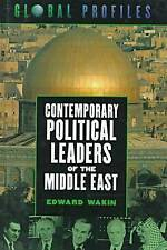 Contemporary Political Leaders of the Middle East (Global Profiles), Edward Waki