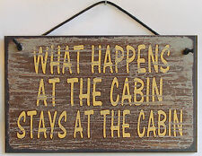 Cabin Sign What Happens Stays at the Summer Vacation Private Secret Lake Lodge