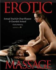 Erotic Massage : Sensual Touch for Deep Pleasure and Extended Arousal by...