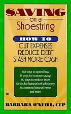 Saving on a shoestring How To Cut Expenses Reduce Debt Stash More Cash by O'Nei