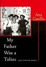 My Father Was a Toltec: And Selected Poems : 1973 1988