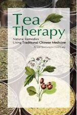 Tea Therapy: Natural Remedies Using Traditional Chinese Medicine by Lin Qianlian