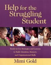 Help for the Struggling Student: Ready-to-use Strategies and Lessons to Build At