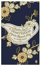 A Dissertation Upon Roast Pig & Other Essays (Penguin Great Food), Lamb, Charles