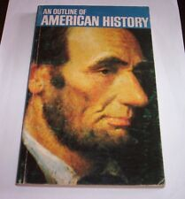 AN OUTLINE OF AMERICAN HISTORY libro in inglese storia