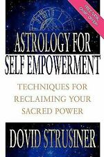 Astrology for Self Empowerment: Techniques for Reclaiming Your Sacred Power