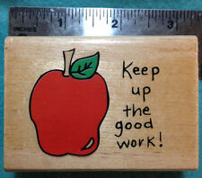 """""""Keep up the good work"""" teacher rubber stamp by Westwater Ent."""