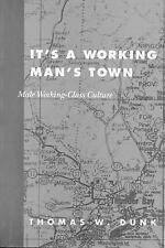 It's a Working Man's Town: Male Working-Class Culture in Northwestern Ontario