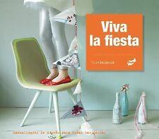Viva la Fiesta : Manualidades de Diseño Para Todas Las Fiestas by FriedaMaria...