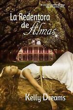 La Redentora de Almas by Kelly Dreams (2013, Paperback)