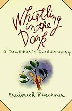Whistling in the Dark: A Doubter's Dictionary, Buechner, Frederick, Good Book