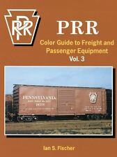 PRR Color Guide to Freight and Passenger Equipment Volume 3 / Railroad