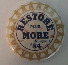 RESTORE plus MORE in '84 Pinback Button