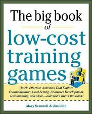 Big Book of Low-Cost Training Games: Quick, Effective Activities that Explore Co