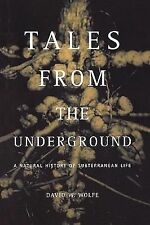 Tales from the Underground : A Natural History of Subterranean Life by David...