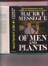 OF MEN AND PLANTS-MAURICE MESSEGUE-1ST ED 1973 HB/DJ WORLD FAMOUS NATURAL HEALER