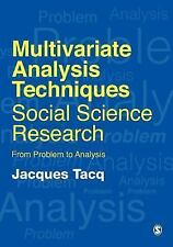 Multivariate Analysis Techniques in Social Science Research: From Problem to An
