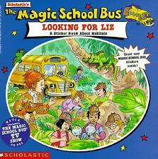 The Magic School Bus Looking for Liz: A Sticker Book About Habitats