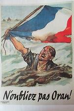 WW2 REPRO AFFICHE GUERRE 1939 - 1945 N OUBLIEZ PAS ORAN ! DRAPEAU FRANCAIS