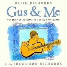 Gus and Me : The Story of My Granddad and My First Guitar by Keith Richards...