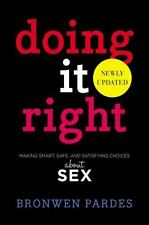 Doing It Right: Making Smart, Safe, and Satisfying Choices About Sex-ExLibrary