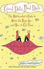 Excellent, Good Date, Bad Date: The Matchmaker's Guide to Where the Boys Are and