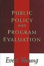 Public Policy and Program Evaluation 6 by Evert Vedung (2000, Paperback)