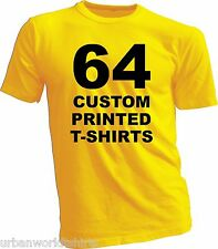 64 CUSTOM PRINTED T-SHIRTS / SCREEN PRINTING ON 1 SIDES / ANY COLOR T-SHIRT