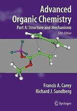 Advanced Organic Chemistry: Part A: Structure and Mechanisms by Francis A. Carey