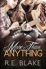 Less Than Nothing Ser.: More Than Anything by R. E. Blake (2014, Paperback)