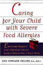 Caring For Your Child With Severe Food Allergies By Lisa Cipriano Collins