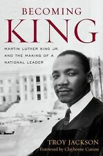 Becoming King: Martin Luther King Jr. and the Making of a National Leader (Civil