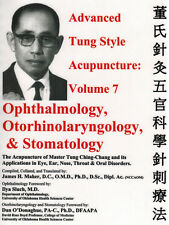 Advanced Tung Style Acupuncture Vol.7:Ophthalmology, Otorhinolaryngology & Stoma