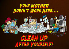 MAGNET Funny Humor Fridge Your Mother Doesn't Work Here Clean Up After Yourself