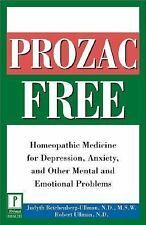 Prozac-Free: Homeopathic Medicine for Depression, Anxiety, and Other Mental and